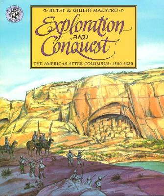 Exploration and Conquest By Maestro, Betsy/ Maestro, Giulio (ILT)
